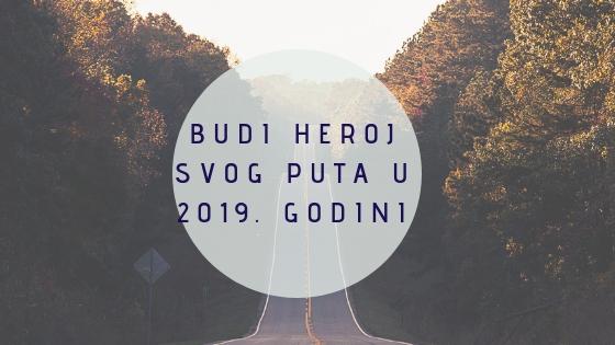 Budi Heroj svog puta u 2019.godini