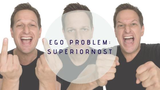 Ego problem: Superiornost i kako se toga riješiti