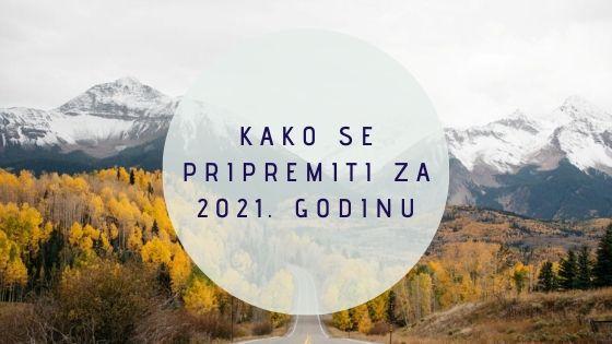 Kako se pripremiti za 2021. godinu