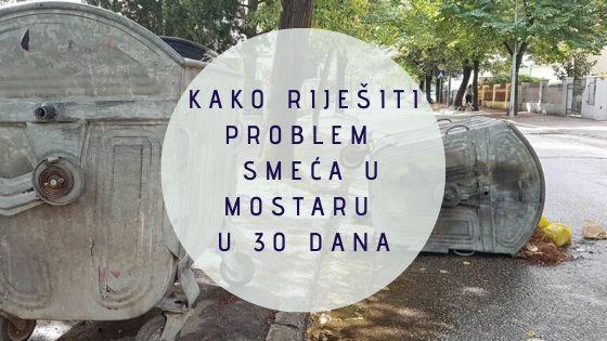 Kako se riješiti smeća u Mostaru u 30 dana