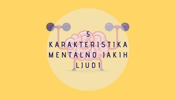 5 karakteristika mentalno jakih ljudi