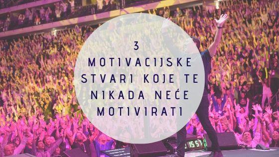 3 motivacijske stvari koje te nikada neće motivirati