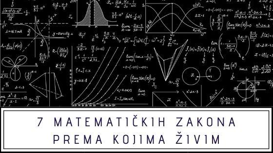 7 matematičkih zakona prema kojima živim