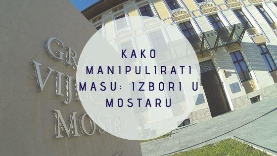 Kako manipulirati masu: Izbori u Mostaru